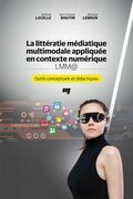 La littératie médiatique multimodale appliquée en contexte numérique - LMM@