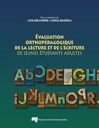 Évaluation orthopédagogique de la lecture et de l'écriture de jeunes étudiants adultes