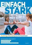 Einfach stark: Das 90-Tage-Fitnessprogramm für Powerfrauen (Level 1)