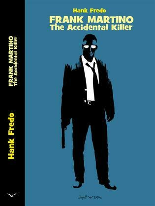 Frank Martino The Accidental Killer