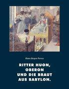 Ritter Huon, Oberon und die Braut aus Babylon