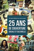 25 ans de couverture sociale et culturelle - Tome I