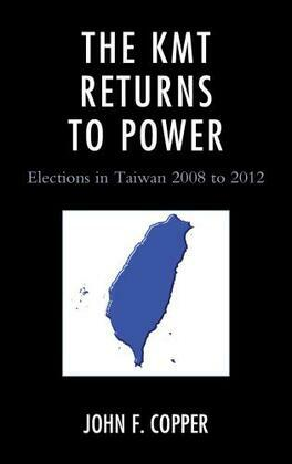 The KMT Returns to Power: Elections in Taiwan, 2008-2012