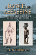 A Dance of Assassins: Performing Early Colonial Hegemony in the Congo