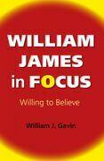 William James in Focus: Willing to Believe