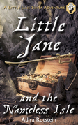 Little Jane and the Nameless Isle: A Little Jane Silver Adventure