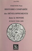 Esquisse d'une histoire comparée des développements dans le monde jusque vers 1850