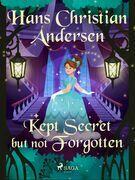 Kept Secret but not Forgotten