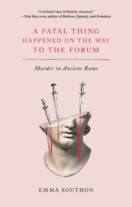 A Fatal Thing Happened on the Way to the Forum
