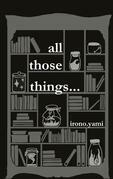 all those things...