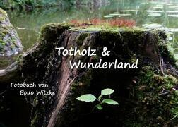 Totholz & Wunderland