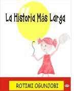 La Historia Más Larga.