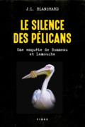 Le silence des pélicans