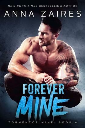 Forever Mine: Tormentor Mine: Book 4