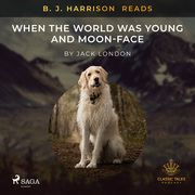 B. J. Harrison Reads When the World Was Young and Moon-Face