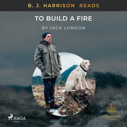 B. J. Harrison Reads To Build a Fire