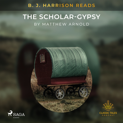 B. J. Harrison Reads The Scholar-Gypsy