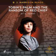 B. J. Harrison Reads Tobin's Palm and The Ransom of Red Chief