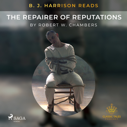 B. J. Harrison Reads The Repairer of Reputations
