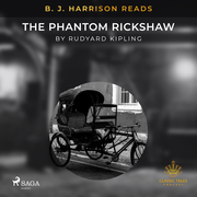 B. J. Harrison Reads The Phantom Rickshaw