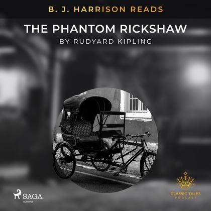 B. J. Harrison Reads The Phantom Rickshaw
