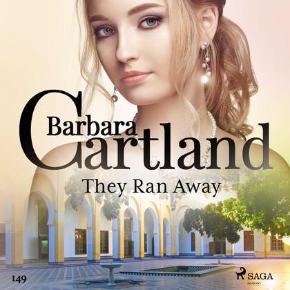 They Ran Away (Barbara Cartland's Pink Collection 149)