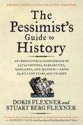 The Pessimist's Guide to History 3e