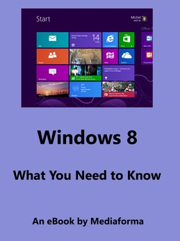 Windows 8 - What You Need to Know