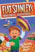 Flat Stanley's Worldwide Adventures #5: The Amazing Mexican Secret