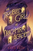 The Troubled Girls of Dragomir Academy
