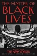 The Matter of Black Lives