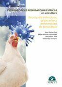 Enfermedades respiratorias víricas en avicultura. Bronquitis infecciosa, gripe aviar y enfermedad de Newcastle