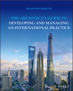 The Architect's Guide to Developing and Managing an International Practice