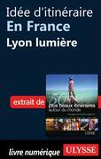 Idée d'itinéraire en France - Lyon lumière