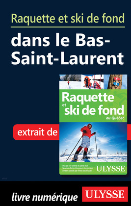 Raquette et ski de fond dans le Bas-Saint-Laurent