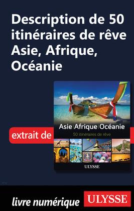 Description de 50 itinéraires de rêve Asie, Afrique, Océanie