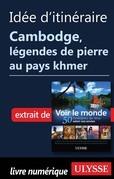 Idée d'itinéraire Cambodge, légendes de pierre au pays khmer