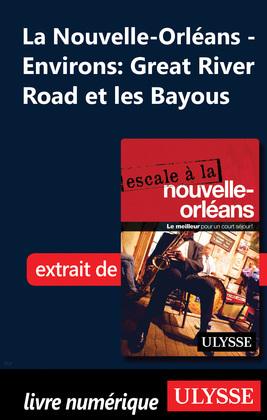 Nouvelle-Orléans - Environs: Great River Road et les Bayous