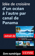 Idée de croisière d'un océan à l'autre par canal de Panama
