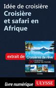 Idée de croisière - Croisière et safari en Afrique
