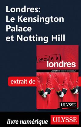 Londres: Le Kensington Palace et Notting Hill