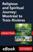 Religious and Spiritual Journey: Montréal to Trois-Rivières