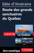 Idée d'itinéraire - Route des grands sanctuaires du Québec