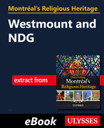Montréal's Religious Heritage: Westmount and NDG