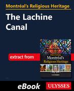 Montréal's Religious Heritage: The Lachine Canal