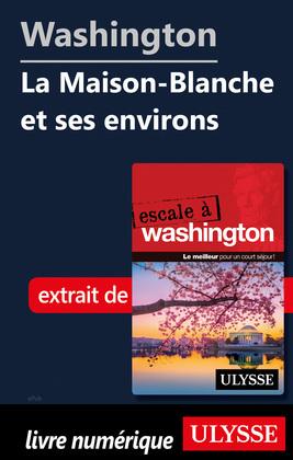 Washington - La Maison-Blanche et ses environs