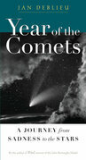 Year of the Comets: A Journey from Sadness to the Stars