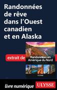 Randonnées de rêve dans l'Ouest canadien et en Alaska