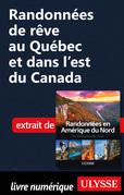 Randonnées de rêve au Québec et dans l'est du Canada