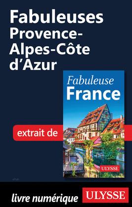 Fabuleuses Provence-Alpes-Côte d'Azur
